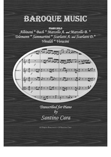 Baroque music for Piano solo - 20 Compositions: Baroque music for Piano solo - 20 Compositions, Book/bm1 by Иоганн Себастьян Бах, Томазо Альбинони, Георг Филипп Телеманн, Джузеппе Саммартини, Алессандро Скарлатти, Доменико Скарлатти, Антонио Вивальди, Бенедетто Марчелло, Алессандро Марчелло, Francesco Maria Veracini