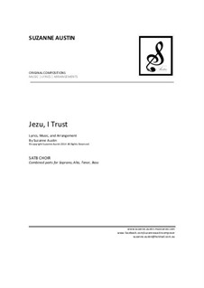 Jezu, I Trust: SATB - combined parts by Suzanne Austin