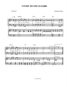 Psalm 32; I Turn To You O Lord: Psalm 32; I Turn To You O Lord by Malcolm Kogut