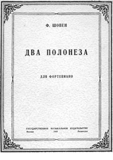 Два полонеза (си-бемоль мажор и ля-бемоль мажор): Два полонеза (си-бемоль мажор и ля-бемоль мажор) by Фредерик Шопен