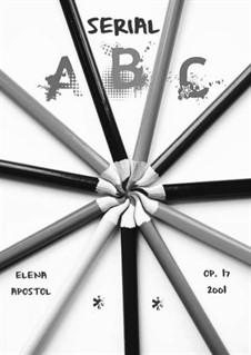 Serial ABC, Op.17: Serial ABC by Elena Apostol