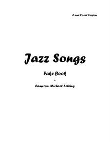 Jazz Songs Fake Book: Jazz Songs Fake Book by Cameron Fehring