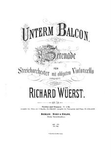 Unterm Balcon. Serenade für Cello und Streichorchester, Op.78: Партитура by Рихард Вюрст