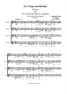 Ave Virgo Sanctissima for Female version (SSAA) choir a cappella, CS208 No.3/bis: Ave Virgo Sanctissima for Female version (SSAA) choir a cappella by Santino Cara