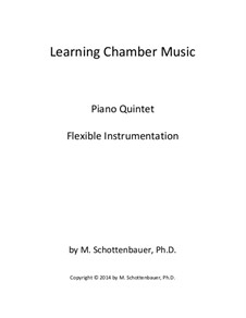 Learning Chamber Music: Piano quintet for flexible instrumentation by Michele Schottenbauer