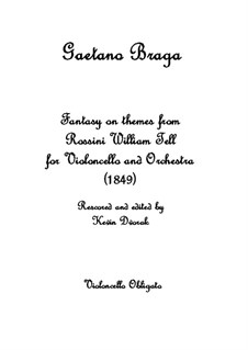 Fantasy on themes from Rossini William Tell: For violoncello and piano by Гаэтано Брага