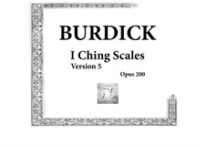 I Ching Scales, Op.200: I Ching Scales by Richard Burdick