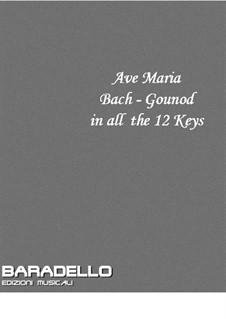 Аве Мария: For voice and piano (in all 12 keys) by Иоганн Себастьян Бах, Шарль Гуно
