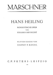 Hans Heiling: Arrangement for voice, choir and piano by Генрих Маршнер