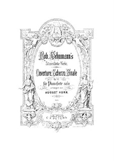 Увертюра, скерцо и финал, Op.52: Для фортепиано by Роберт Шуман