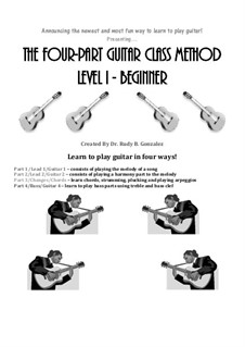 The Four-Part Guitar Class Method - Level 1: The Four-Part Guitar Class Method - Level 1 by Rodolfo Gonzalez