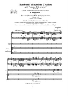 Ломбардцы в первом крестовом походе: E' dunque vero, for bass voice, male choir (TB) and piano, CSGV12 by Джузеппе Верди