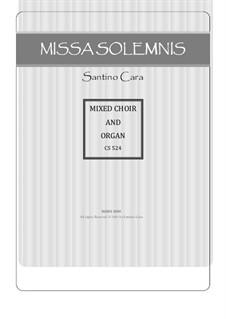 Missa Solemnis, CS524: Sanctus - Benedictus for SABrB Chorus, solo voices and organ by Santino Cara