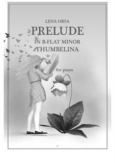 Двадцать четыре прелюдии для фортепиано: Прелюдия си-бемоль минор 'Дюймовочка' by Lena Orsa
