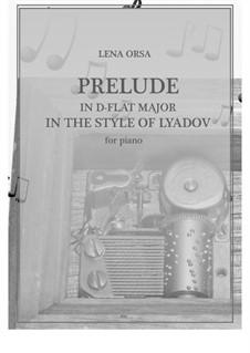 Двадцать четыре прелюдии для фортепиано: Прелюдия ре-бемоль мажор 'В стиле Лядова' by Lena Orsa