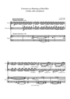 Contrasts on Paintings of Paul Klee (violin, cello and piano): Contrasts on Paintings of Paul Klee (violin, cello and piano) by Jordan Grigg