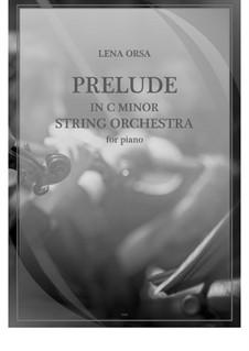 Двадцать четыре прелюдии для фортепиано: Прелюдия до минор 'Струнный оркестр' by Lena Orsa