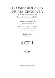 Ломбардцы в первом крестовом походе: Complete Act 1, for solo voices, chorus and piano, CSGV19 by Джузеппе Верди