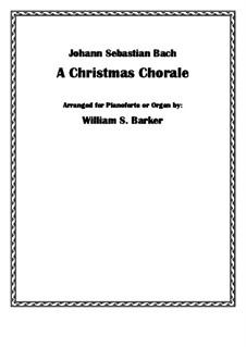 A Christmas Chorale: A Christmas Chorale by Иоганн Себастьян Бах