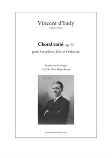Choral varié for Saxophone and Orchestra, Op.55: Version for organ by Венсан д' Энди