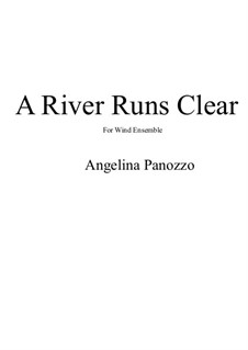A River Runs Clear: A River Runs Clear by Angelina Panozzo
