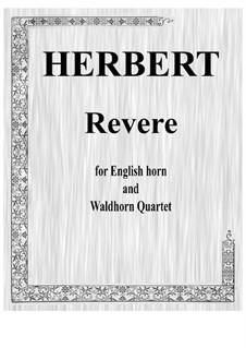 Revere for English horn and waldhorn quartet: Revere for English horn and waldhorn quartet by Виктор Герберт
