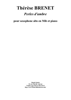 Perles d'Ambres: Для саксофона альта и фортепиано by Thérèse Brenet