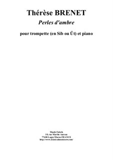 Perles d'Ambres: For trumpet (in Bb or C) and piano by Thérèse Brenet