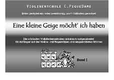 Violinenschule C. PiqueDame, Op.1 No.1: Band I - Eine kleine Geige möcht' ich haben by Иоганн Себастьян Бах, Людвиг ван Бетховен, folklore, Carmen Hoyer