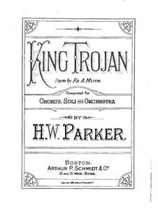 King Trojan, Op.8: Клавир с вокальной партией by Горацио Паркер