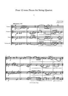Four 12-tone Pieces for String Quartet: Four 12-tone Pieces for String Quartet by Jordan Grigg