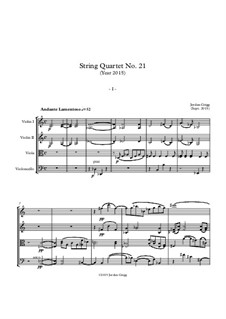 String Quartet No.21 (Year 2015): String Quartet No.21 (Year 2015) by Jordan Grigg