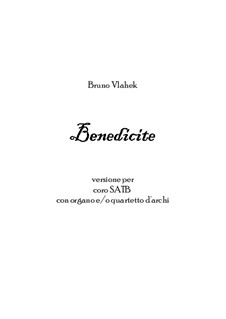 Benedicite, Op.43: For SATB choir with string quartet and/or organ by Бруно Влахек