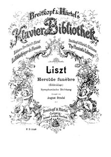 Симфоническая поэма No.8 'Плач о герое' для оркестра, S.102: Версия для фортепиано by Франц Лист