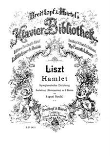 Симфоническая поэма No.10 'Гамлет' для оркестра, S.104: Версия для фортепиано by Франц Лист