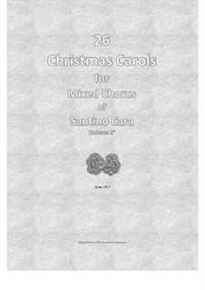 26 Christmas carols for chorus of mixed voices: Volume 2 by Santino Cara