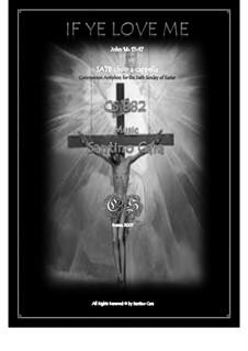 If ye love me - Easter - SATB choir a cappella, CS882: If ye love me - Easter - SATB choir a cappella by Santino Cara