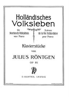 Uit Neerlands Volksleven, Op.81: Uit Neerlands Volksleven by Юлиус Рентген