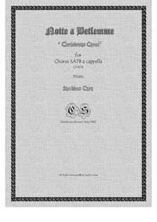 Notte a Betlemme - Christmas Carol for SATB a cappella, CS874: Notte a Betlemme - Christmas Carol for SATB a cappella by Santino Cara