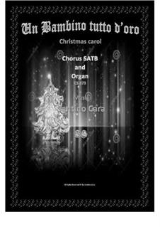 Un Bambino tutto d'oro - Christmas carol for SATB and organ, CS873: Un Bambino tutto d'oro - Christmas carol for SATB and organ by Santino Cara