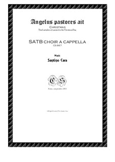 Angelus pastores ait - Christmas for SATB a cappella, CS867: Angelus pastores ait - Christmas for SATB a cappella by Santino Cara
