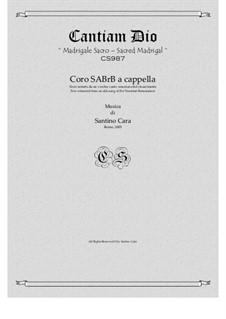 Cantiam Dio - Madrigale sacro per coro SABrB a cappella, CS987: Cantiam Dio - Madrigale sacro per coro SABrB a cappella by Santino Cara