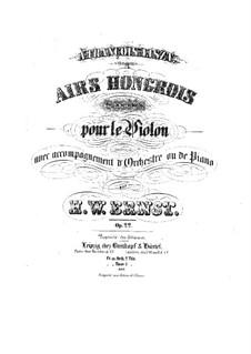 Airs Hongrois, Op.22: Для скрипки и фортепиано – партитура и сольная партия by Генрих Вильгельм Эрнст