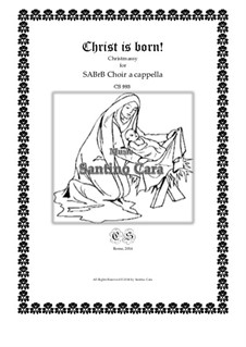 Christ is Born! - Christmassy for SABrB choir a cappella, CS993: Christ is Born! - Christmassy for SABrB choir a cappella by Santino Cara