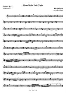 Тихая ночь, дивная ночь, для одного инструмента: For tenor saxophone (professional version) by Франц Ксавьер Грубер
