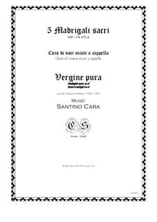 Vergine pura - Madrigale sacro per voci miste a cappella, CS1714 No.4: Vergine pura - Madrigale sacro per voci miste a cappella by Santino Cara