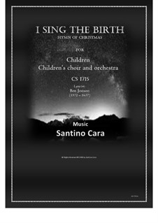 I sing the birth - Christmas beat rock for chlidren and orchestra, CS1715: I sing the birth - Christmas beat rock for chlidren and orchestra by Santino Cara