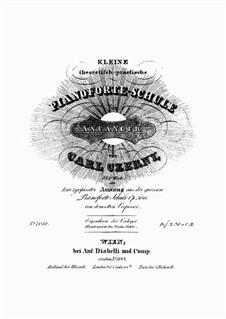 Kleine theoretisch-praktische Pianoforte Schule für Anfänger, Op.584: Kleine theoretisch-praktische Pianoforte Schule für Anfänger by Карл Черни