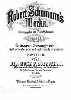 Der Rose Pilgerfahrt (Pilgrimage of the Rose), Op.112: Der Rose Pilgerfahrt (Pilgrimage of the Rose) by Роберт Шуман