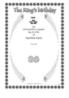 The King's birthday - Carol for SATB choir a cappella, CS1721: The King's birthday - Carol for SATB choir a cappella by Santino Cara